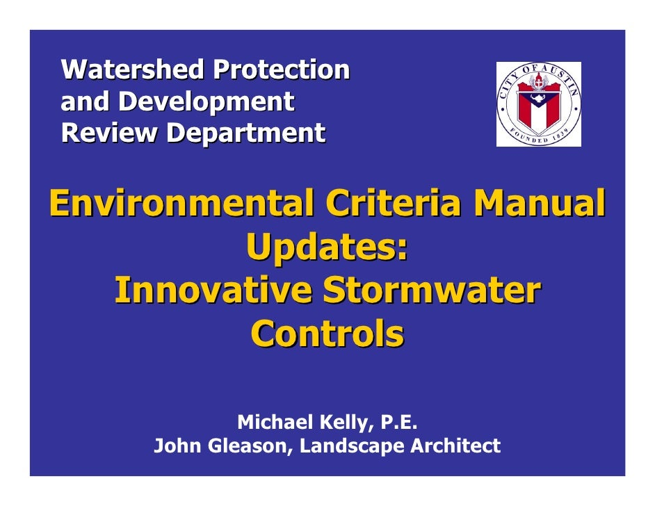 Watershed Protectionand DevelopmentReview DepartmentEnvironmental Criteria Manual         Updates:   Innovative Stormwater...
