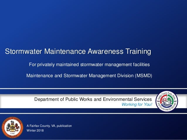 A Fairfax County, VA, publication Department of Public Works and Environmental Services Working for You! Stormwater Mainte...
