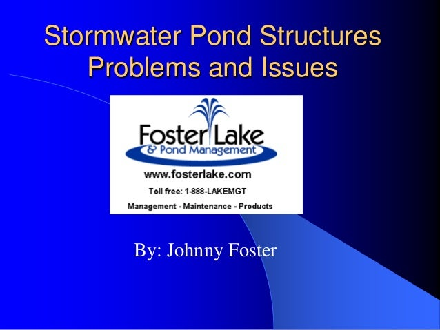 Stormwater pond structures problems and issues for Pond problems