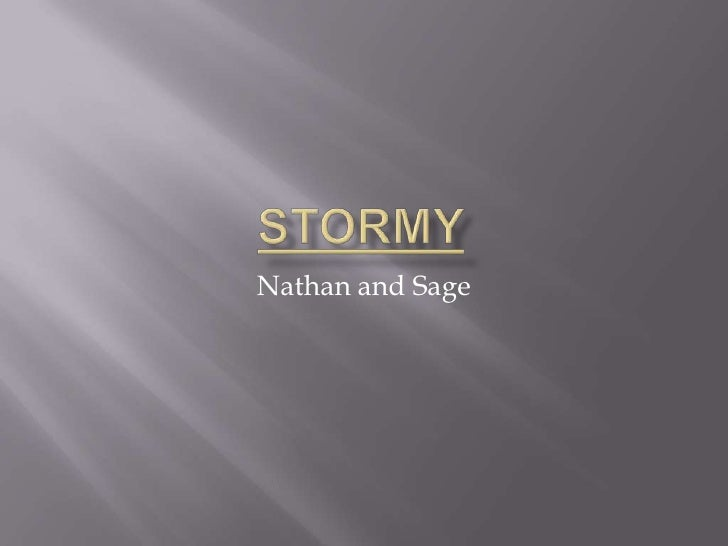 Stormy<br />Nathan and Sage<br />