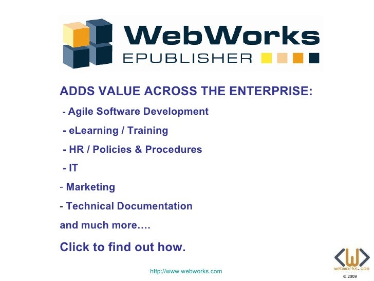 ADDS VALUE ACROSS THE ENTERPRISE: - Agile Software Development  - eLearning / Training - HR / Policies & Procedures - IT -...