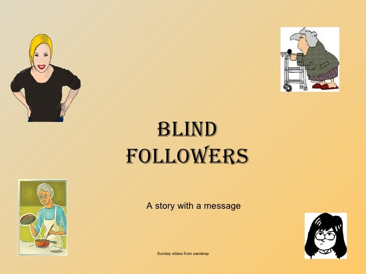Blind followers A story with a message Sunday slides from sandeep