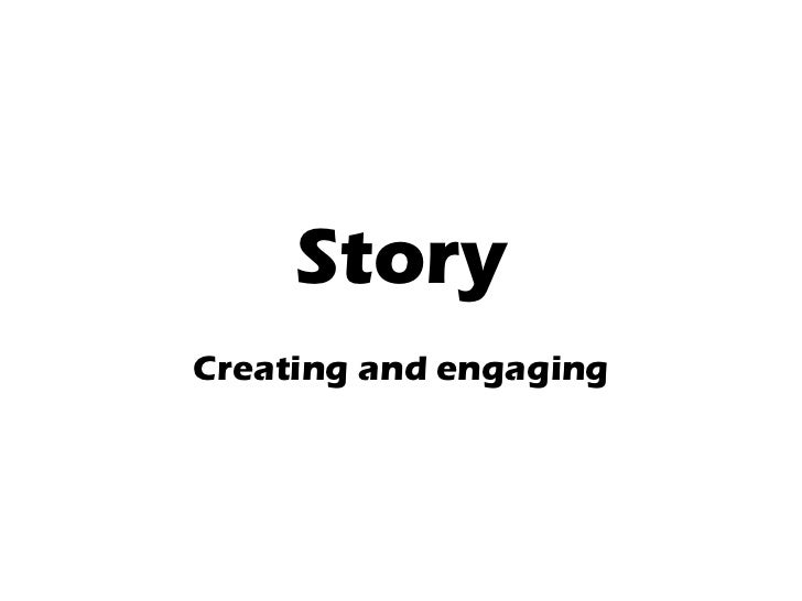 Story Creating and engaging