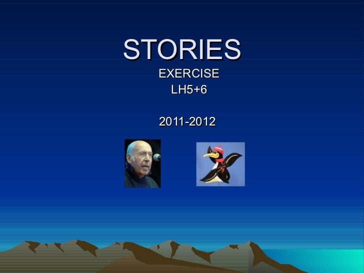 STORIES  EXERCISE    LH5+6  2011-2012