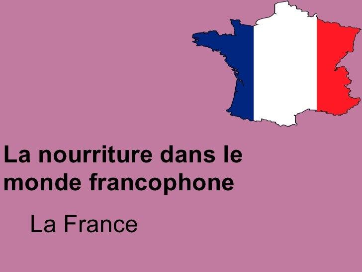 La nourriture dans lemonde francophone  La France