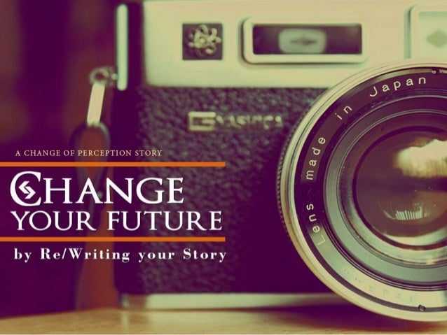Rewrite your Story / Change your Future