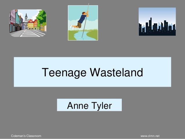 anne tyler teenage wasteland full text