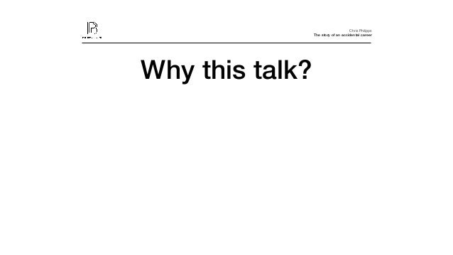 The story of an accidental career Slide 3