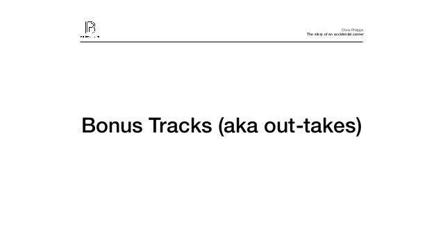 Chris Philipps The story of an accidental career Bonus Tracks (aka out-takes)