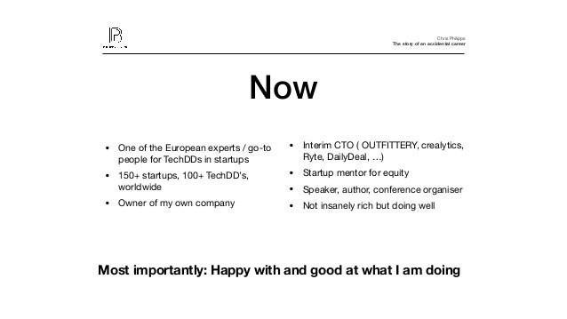 Chris Philipps The story of an accidental career • One of the European experts / go-to people for TechDDs in startups  • 1...