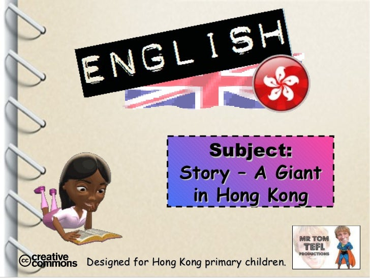 Designed for Hong Kong primary children. Subject: Story – A Giant in Hong Kong