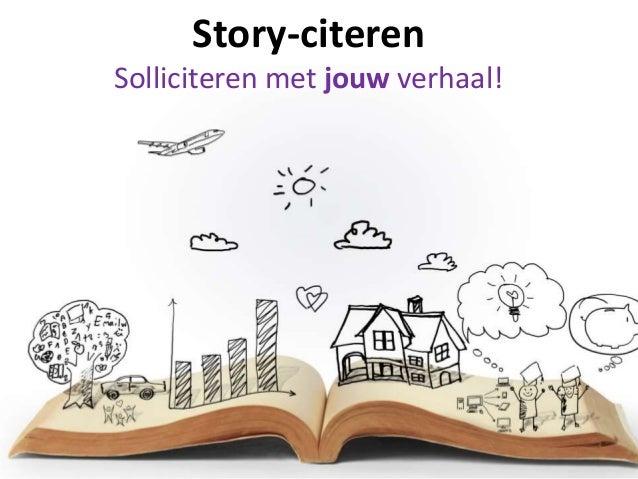 Story-citeren Solliciteren met jouw verhaal!