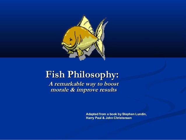 Story fish philosophy for Fish philosophy video