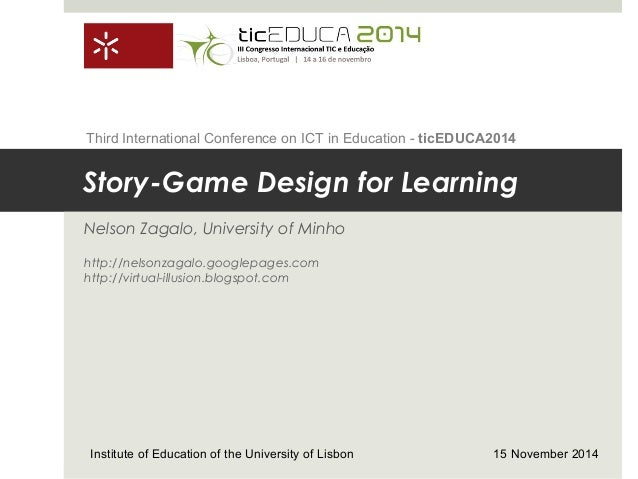 Story-Game Design for Learning Nelson Zagalo, University of Minho http://nelsonzagalo.googlepages.com http://virtual-illus...