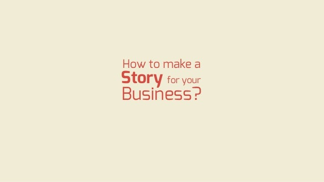 How to make a Story for your Business?