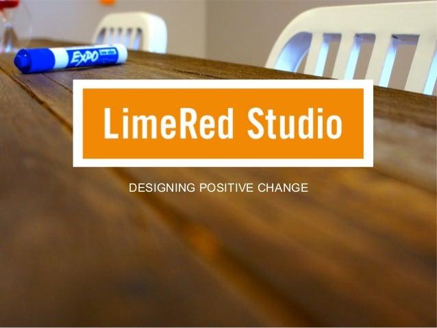 DESIGNING POSITIVE CHANGE