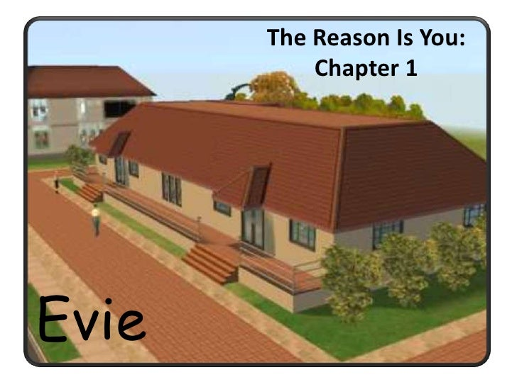 The Reason Is You: Chapter 1-- Evie