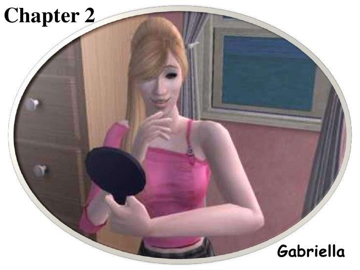 Chapter 2<br />Gabriella<br />