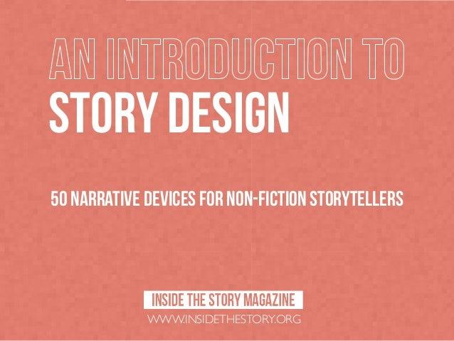 STORY DESIGN 50 narrative devices for non-fiction storytellers  WWW.INSIDETHESTORY.ORG