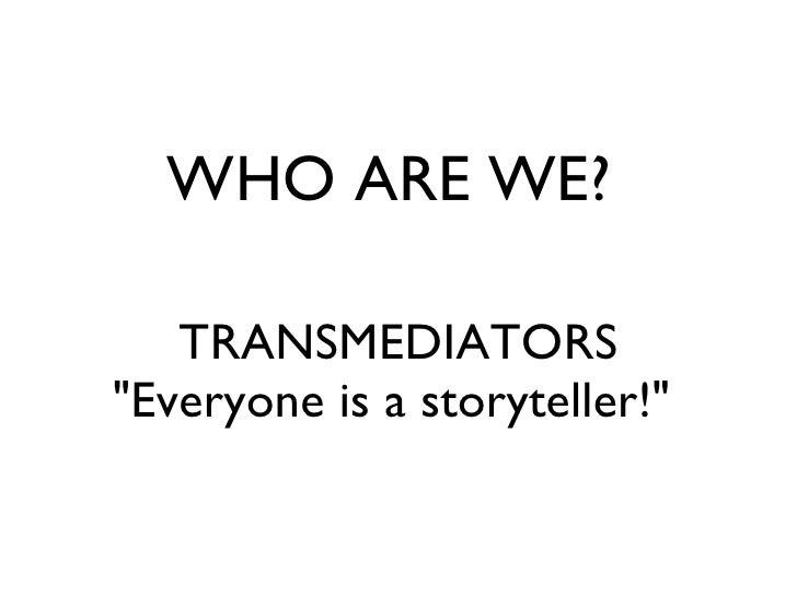 Story Architecture: Crafting Transmedia Design Slide 2