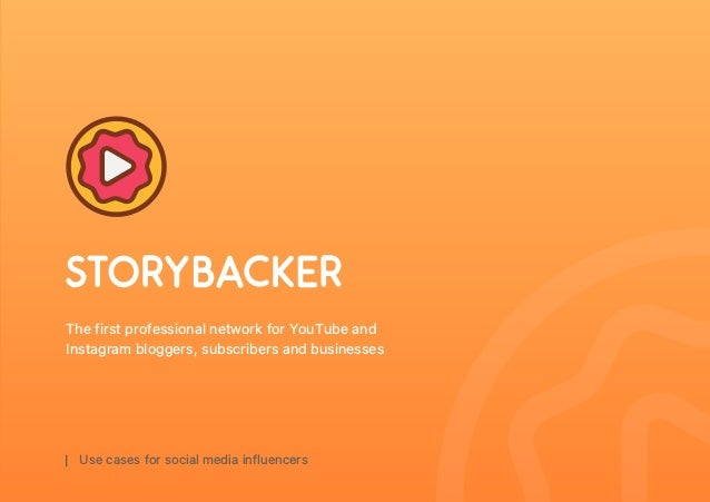 The first professional network for YouTube and Instagram bloggers, subscribers and businesses Use cases for social media i...