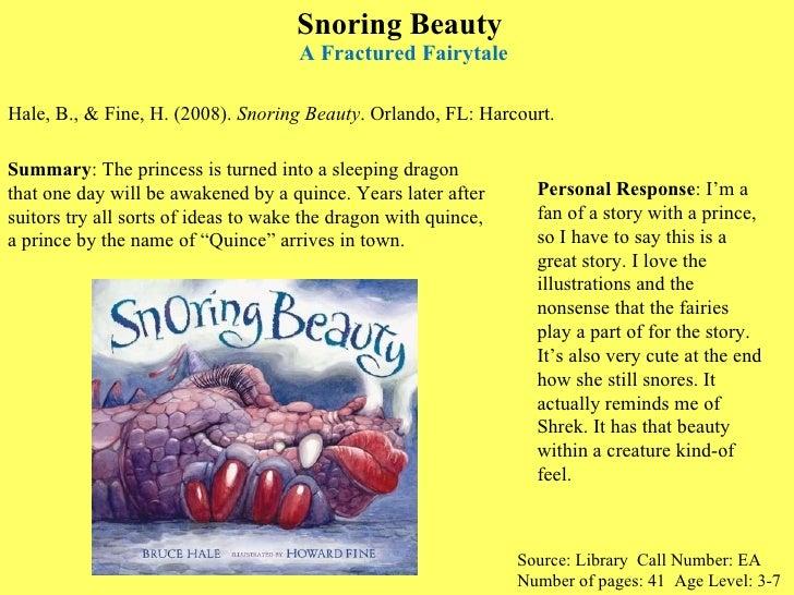 Snoring Beauty  A Fractured Fairytale <ul><li>Hale, B., & Fine, H. (2008).  Snoring Beauty . Orlando, FL: Harcourt.  </li>...