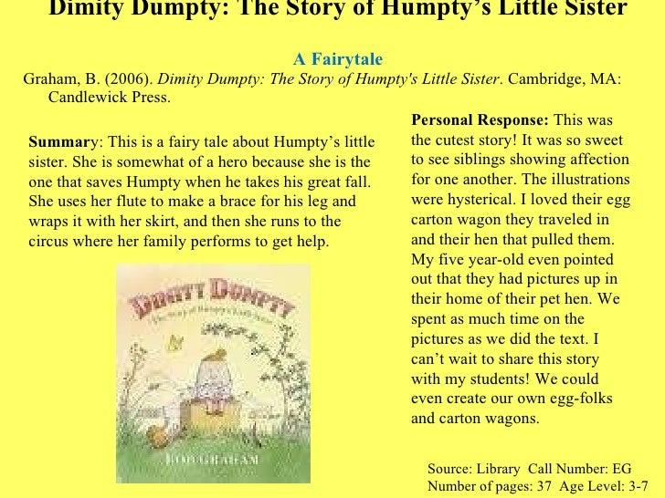 Dimity Dumpty: The Story of Humpty's Little Sister  A Fairytale <ul><li>Graham, B. (2006).  Dimity Dumpty: The Story of Hu...