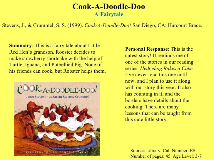 Cook-A-Doodle-Doo A Fairytale <ul><li>Stevens, J., & Crummel, S. S. (1999).  Cook-A-Doodle-Doo!  San Diego, CA: Harcourt B...