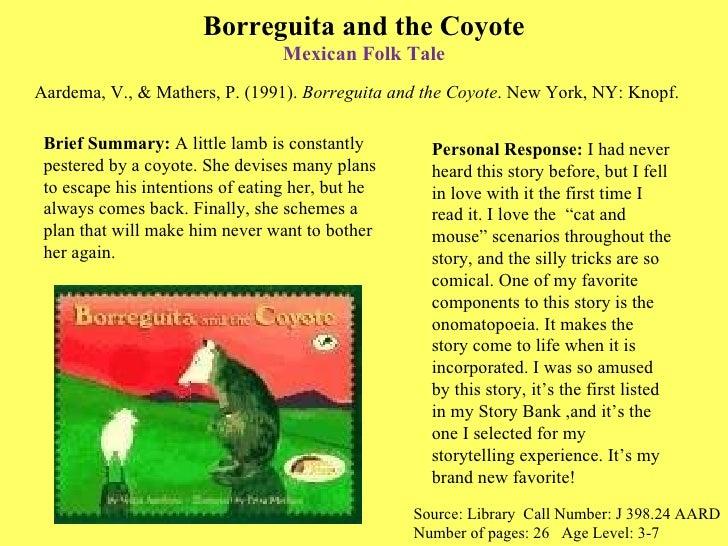<ul><li>Aardema, V., & Mathers, P. (1991).  Borreguita and the Coyote . New York, NY: Knopf. </li></ul>Borreguita and the ...