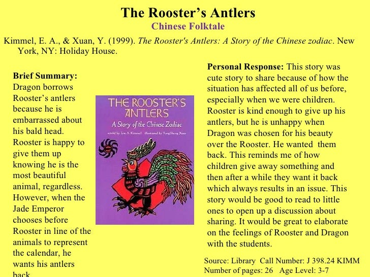 The Rooster's Antlers Chinese  Folktale <ul><li>Kimmel, E. A., & Xuan, Y. (1999).  The Rooster's Antlers: A Story of the C...