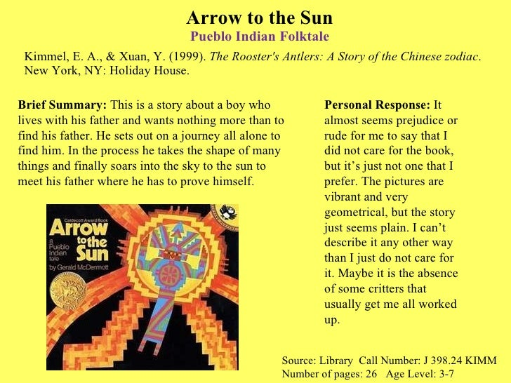 Arrow to the Sun Pueblo Indian  Folktale <ul><li>Kimmel, E. A., & Xuan, Y. (1999).  The Rooster's Antlers: A Story of the ...