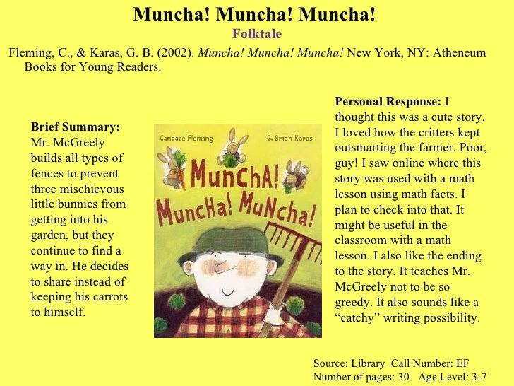 Muncha! Muncha! Muncha!  Folktale <ul><li>Fleming, C., & Karas, G. B. (2002).  Muncha! Muncha! Muncha!  New York, NY: Athe...