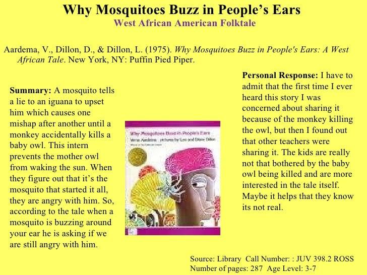 Why Mosquitoes Buzz in People's Ears   West African American  Folktale <ul><li>Aardema, V., Dillon, D., & Dillon, L. (1975...