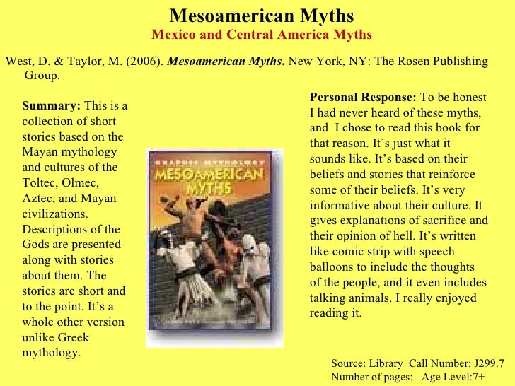 Mesoamerican Myths Mexico and Central America Myths <ul><li>West, D. & Taylor, M. (2006).  Mesoamerican Myths .  New York,...