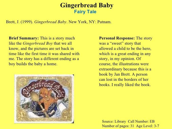 Gingerbread Baby Fairy Tale  <ul><li>Brett, J. (1999).  Gingerbread Baby . New York, NY: Putnam. </li></ul>Source: Library...