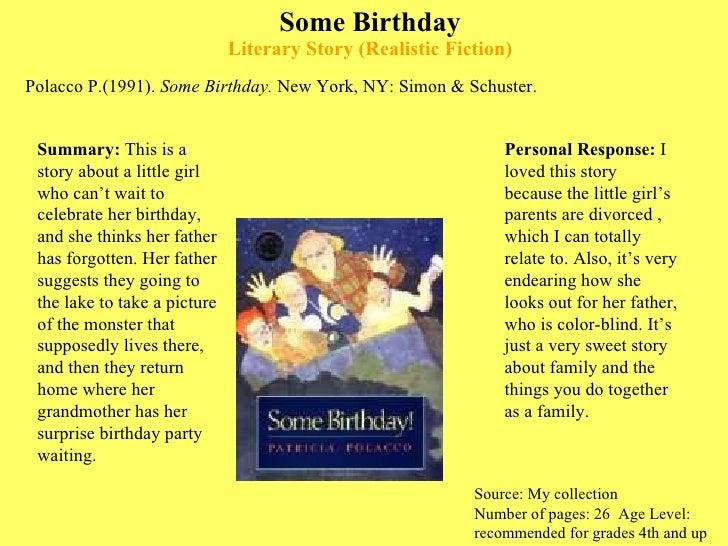 Some Birthday Literary Story (Realistic Fiction) <ul><li>Polacco P.(1991).  Some Birthday.  New York, NY: Simon & Schuster...