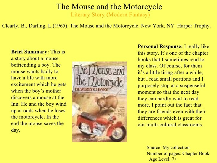 The Mouse and the Motorcycle  Literary Story  ( Modern Fantasy) <ul><li>Clearly, B., Darling, L.(1965). The Mouse and the ...