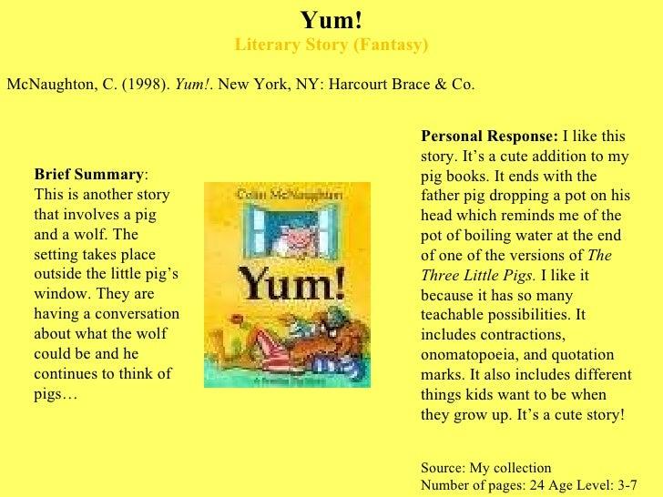 Yum! Literary Story (Fantasy) <ul><li>McNaughton, C. (1998).  Yum! . New York, NY: Harcourt Brace & Co.  </li></ul>Source:...