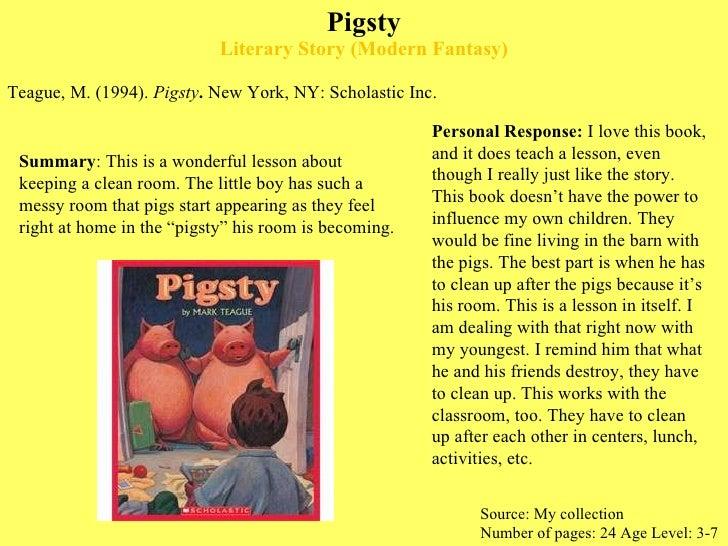 Pigsty Literary Story (Modern Fantasy) <ul><li>Teague, M. (1994).  Pigsty .  New York, NY: Scholastic Inc.  </li></ul>Sour...