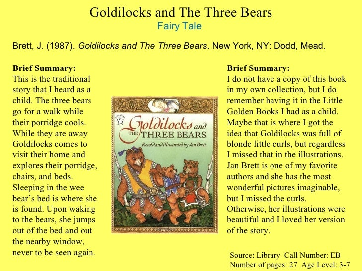 goldilocks and the three bears essay The story of the three bears is a literary fairy tale it was written by robert southey and first published in 1837 in a collection of his essays and stories.