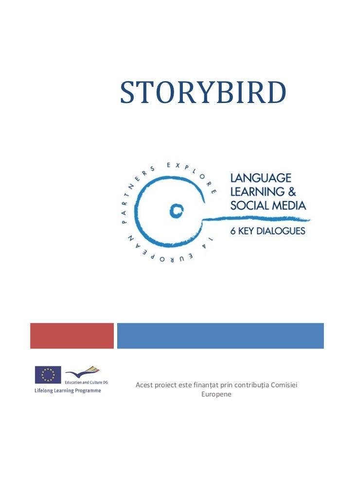 STORYBIRDAcest proiect este finanţat prin contribuţia Comisiei                      Europene