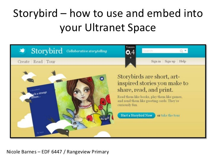 Storybird – how to use and embed into your Ultranet Space<br />Nicole Barnes – EDF 6447 / Rangeview Primary<br />