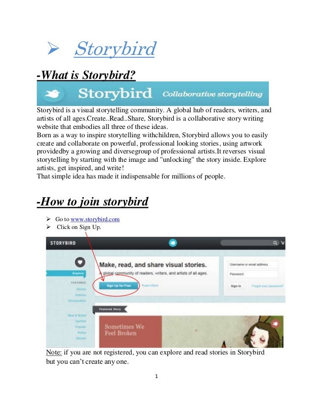 1 Storybird-What is Storybird?Storybird is a visual storytelling community. A global hub of readers, writers, andartists ...