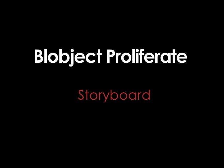Blobject Proliferate      Storyboard