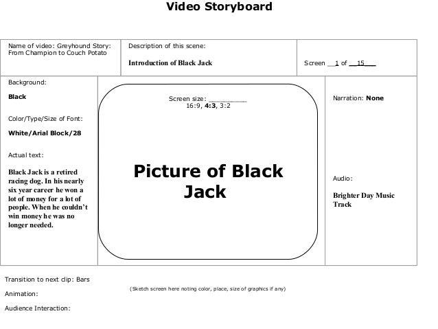 Video Storyboard  Screensize:__________ 16:9,4:3,3:2        Picture of Black Jack           (Sketch...