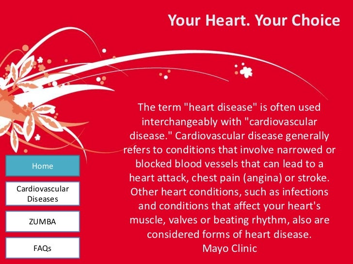 """Your Heart. Your Choice<br />The term """"heart disease"""" is often used interchangeably with """"cardiovascular disease."""" Cardiov..."""