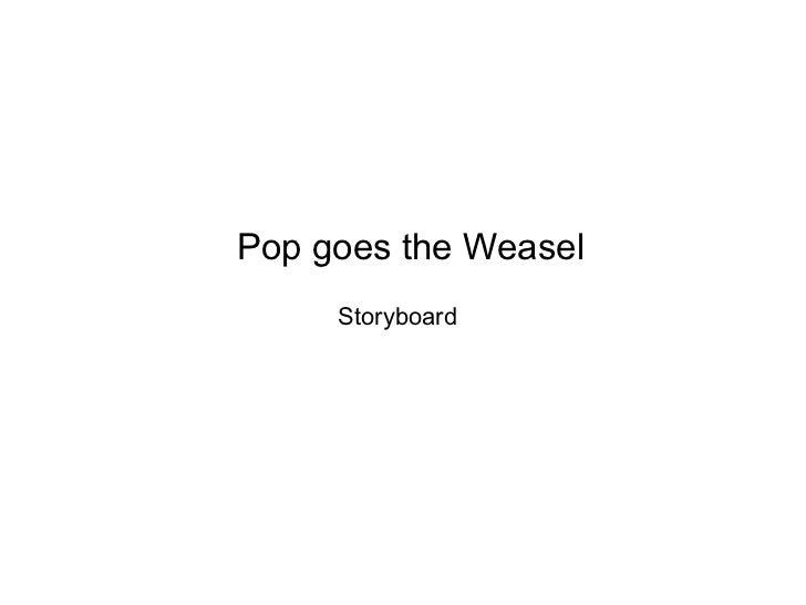 Pop goes the Weasel Storyboard