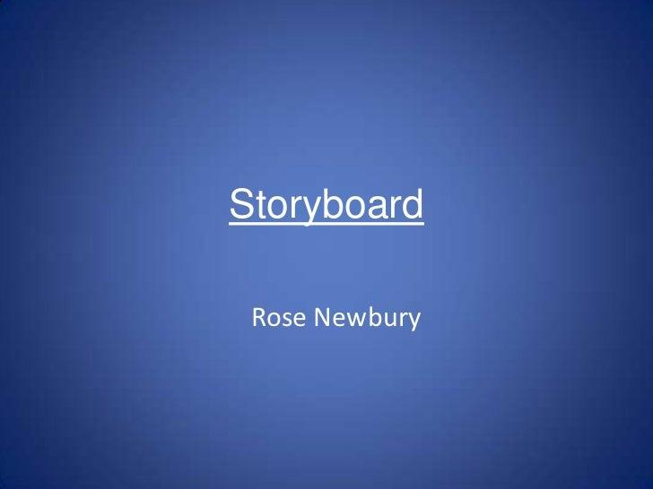 Storyboard<br />Rose Newbury<br />