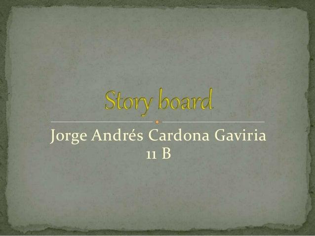 Jorge Andrés Cardona Gaviria 11 B