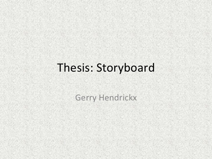 Thesis:	  Storyboard	      Gerry	  Hendrickx